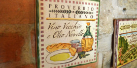 "Italian food and wine proverbs: ""Old wine, new oil."""